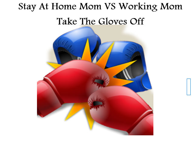 the working mom versus the stay at home mom essay Margie johnson, who's been a stay-at-home mom for 24 years with seven kids,   decide to stay home after trying unsatisfactorily to balance work and family.
